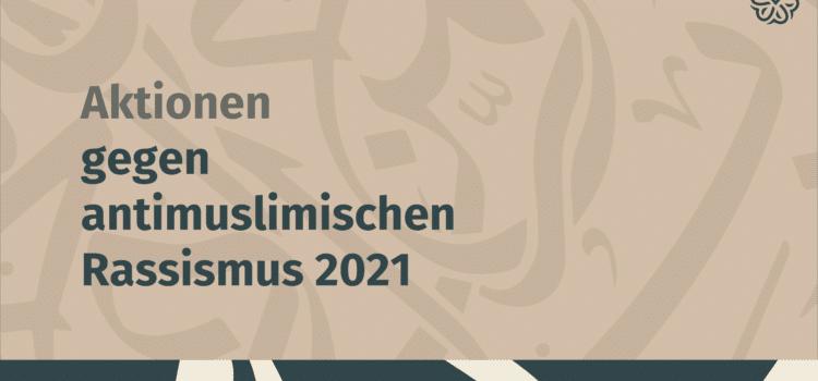 Aktionen gegen antimuslimischen Rassismus 2021